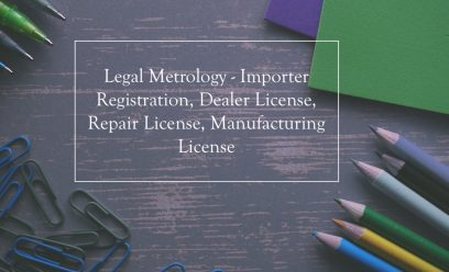 Legal Metrology - Importer Registration, Dealer License, Repair License, Manufacturing License