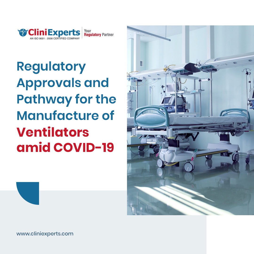 Regulatory Approvals and Pathway for the Manufacture of Ventilators amid COVID-19