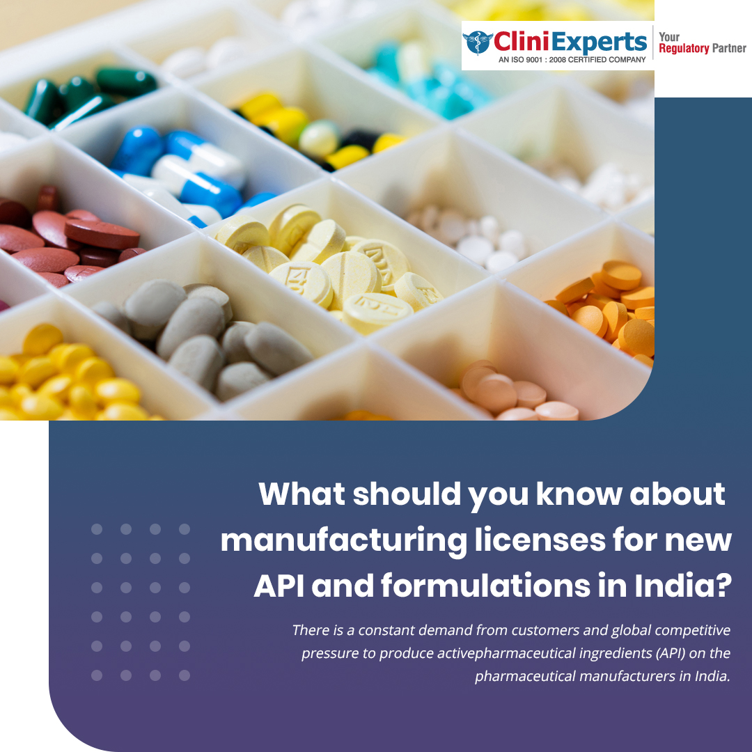 What should you know about manufacturing licenses for new API and formulations in India