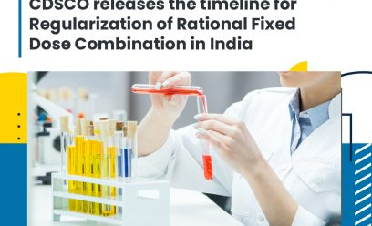 CDSCO releases the timeline for Regularization of Rational Fixed Dose Combination in India