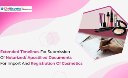 Extended timelines for submission of notarized/ apostilled documents for import and Registration of cosmetics